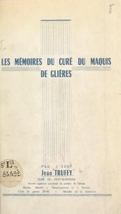 Jean Truffy - Les mémoires du curé du Maquis de Glières.