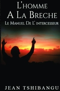 JEAN  TSHIBANGU - L'HOMME A LA BRECHE.