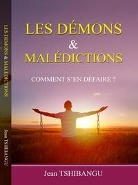 JEAN TSHIBANGU - LES DEMONS ET MALEDICTIONS.