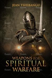 JEAN TSHIBANGU - WEAPONS OF SPIRITUAL WARFARE.