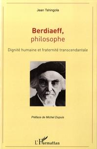 Jean Tshingola - Berdiaeff, philosophe - Dignité humaine et fraternité transcendantale.