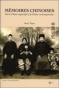 Jean Tuan - Mémoires chinoises - De la Chine impériale à la Chine Contemporaine.