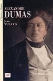 Jean Tulard - Alexandre Dumas - 1802-1870.