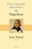 Jean Tulard - Dictionnaire amoureux de Napoléon.