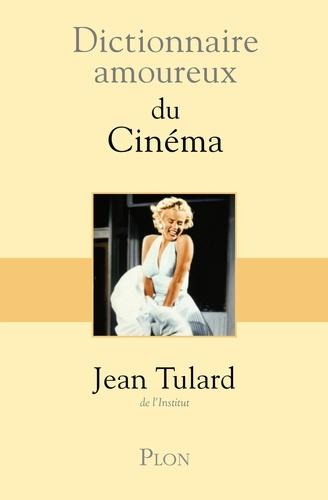 Dictionnaire amoureux du cinéma - Jean Tulard - Format ePub - 9782259213714 - 15,99 €