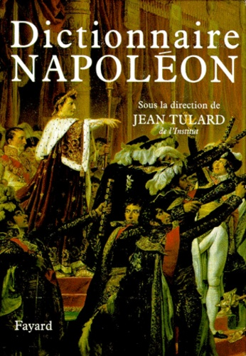 Jean Tulard - Dictionnaire Napoléon. - 2 Volumes.