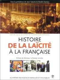 Jean Tulard et André Damien - Histoire de la laïcité à la française.