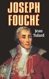 Jean Tulard - Joseph Fouché.