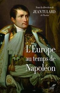 Jean Tulard - L'Europe au temps de Napoléon.