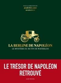 La berline de Napoléon - Le mystère du butin de Waterloo.pdf