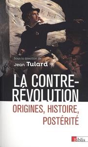Jean Tulard - La Contre-Révolution - Origines, histoire, postérité.