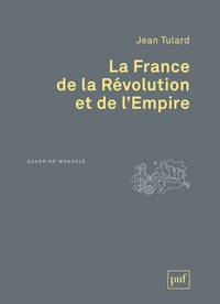 Jean Tulard - La France de la Révolution et de l'Empire.