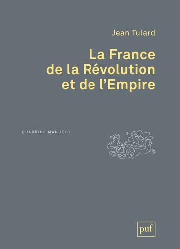 Jean Tulard - La France de la Révolution et de l'Empire.