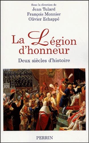 Jean Tulard et François Monnier - La Légion d'honneur - Deux siècles d'histoire.
