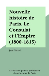 Jean Tulard - LE CONSULAT ET L'EMPIRE.