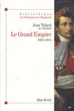 Jean Tulard - Le Grand Empire - 1804-1815.