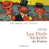 Jean Tulard - Les Pieds Nickelés de Louis Forton (1908-1934).