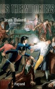 Jean Tulard - Les Thermidoriens.
