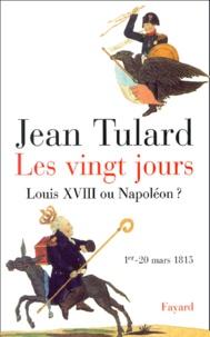 Les Vingt jours (1er-20 mars 1815). Louis XVIII ou Napoléon ?.pdf