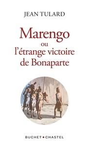 Jean Tulard - Marengo ou l'étrange victoire de Bonaparte.