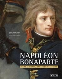 Napoléon Bonaparte- Homme d'Etat, stratège militaire - Jean Tulard |