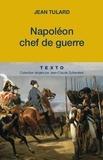 Jean Tulard - Napoléon, chef de guerre.