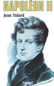 Jean Tulard - Napoléon II.