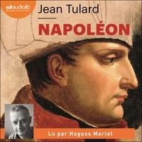 Jean Tulard et Hugues Martel - Napoléon, ou le mythe du sauveur.