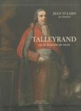 Jean Tulard - Talleyrand - Ou La douceur de vivre.