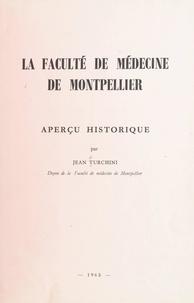 Jean Turchini - La Faculté de médecine de Montpellier - Aperçu historique.