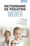 Jean Turgeon et Anne-Claude Bernard-Bonnin - Dictionnaire de pédiatrie Weber.