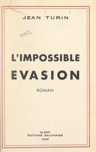 Jean Turin - L'impossible évasion.