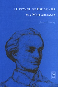 Jean Urruty - Le Voyage de Baudelaire aux Mascareignes.