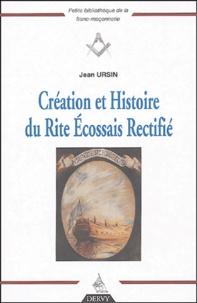 Jean Ursin - Création et histoire du Rite Ecossais Rectifié.