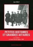 Jean Vailly - Petites histoires et grandes affaires - La vie judiciaire en Haute-Savoie depuis 1860.