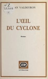 Jean Valdeyron et Pierre de Kergorlay - L'œil du cyclone.