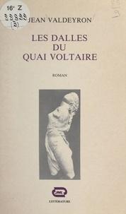 Jean Valdeyron et Geneviève Bouché - Les dalles du quai Voltaire.