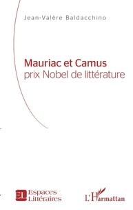 Jean-Valère Baldacchino - Mauriac et Camus - Prix Nobel de littérature.