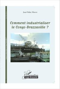 Histoiresdenlire.be Comment industrialiser le Congo-Brazzaville ? Image