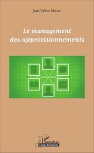 Le management des approvisionnements - Jean-Valère Mbani |