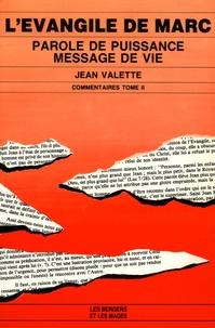 Jean Valette - L'Evangile de Marc Tome 2 - Paroles de puissance, message de vie.