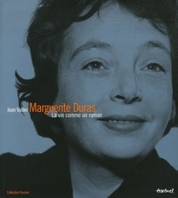 Jean Vallier - Marguerite Duras - La vie comme un roman.