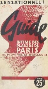 Jean Valmondois - Guide intime des plaisirs de Paris, de province et d'ailleurs.