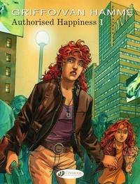 Jean Van Hamme et  Griffo - Authorised Happiness - Volume 1.