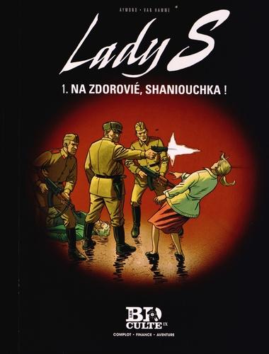 Jean Van Hamme et Philippe Aymond - Lady S Tome 1 : Na zdorovié, Shaniouchka !.