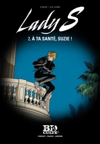 Jean Van Hamme et Philippe Aymond - Lady S Tome 2 : A ta santé, Suzie !.