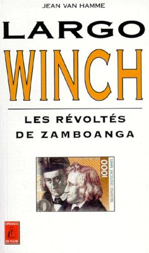 LARGO WINCH : LES REVOLTES DE ZAMBOANGA - Jean Van Hamme
