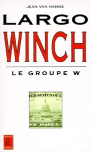 Jean Van Hamme - Largo Winch Tome 1 : Largo Winch et le groupe W.
