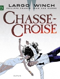 Jean Van Hamme et Philippe Francq - Largo Winch Tome 19 : Chassé-croisé.