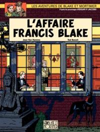 Jean Van Hamme et Ted Benoit - Les aventures de Blake et Mortimer Tome 13 : L'affaire Francis Blake.